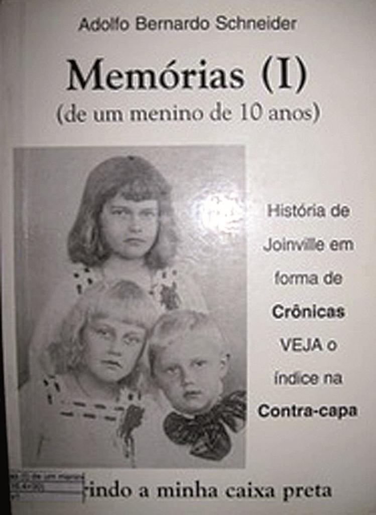 """Livro """"Memórias de um menino de dez anos"""", de Adolfo Bernardo Schneider - Divulgação/ND"""