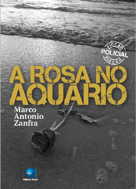 """""""A rosa no aquário"""", de Marco Antonio Zanfra - Divulgação"""