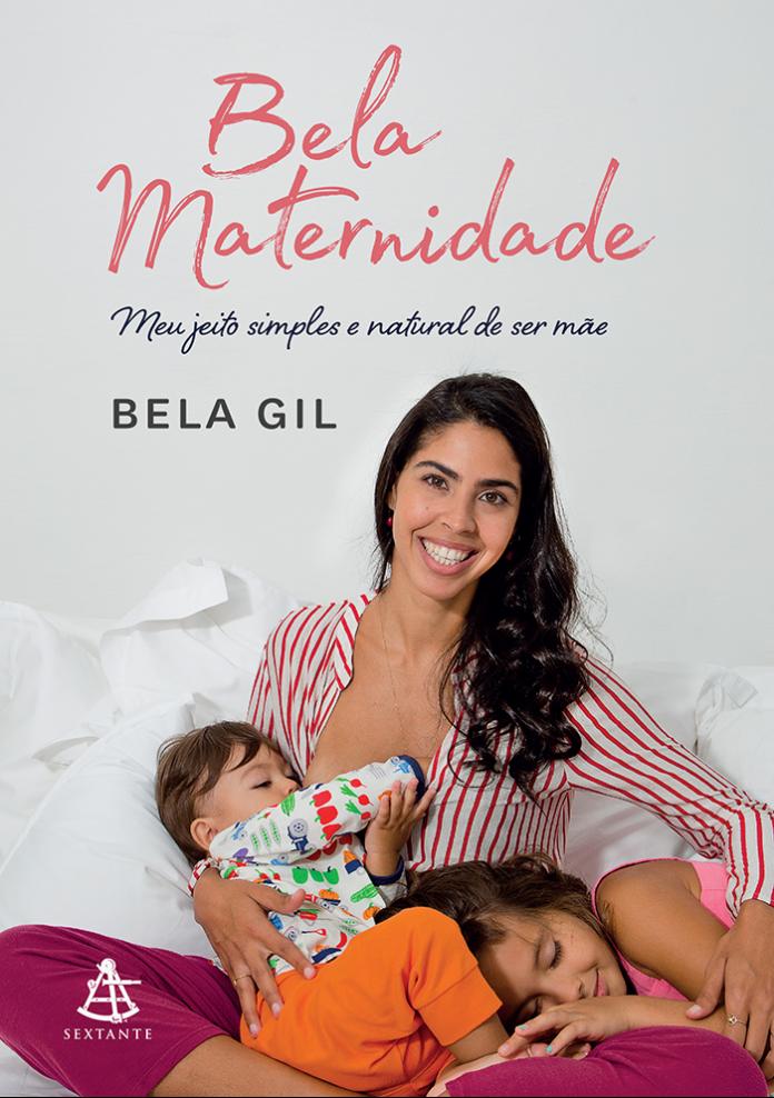 Bela Maternidade é o livro mais recente de Bela Gil e conta sua trajetória como mãe - Editora Sextante