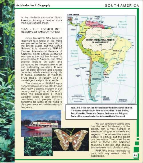 Brasil sem Amazônia: Desde 2000, circula pela internet uma ilustração que teria sido retirada de um livro de geografia norte-americano. Nela, a área que representa a Amazônia está marcada como um território internacionalizado. Apesar de ainda causar indignação em internautas desprevenidos, o e-mail não passa de um trote. - Crédito: Reprodução Internet/33Giga/ND