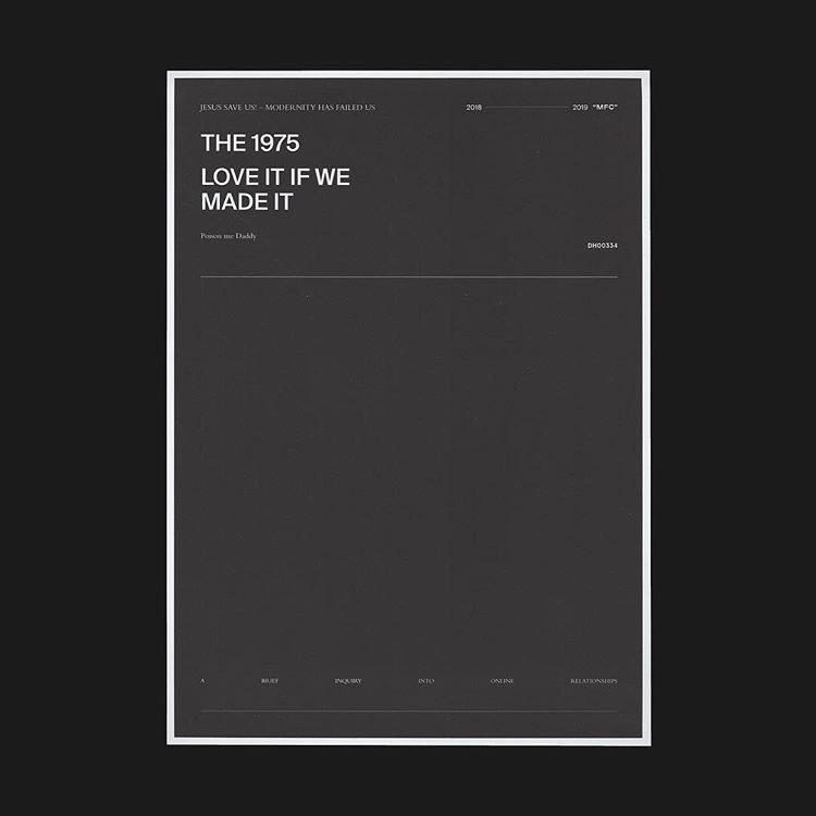 16. Love It If We Made It – The 1975 (2018) - Crédito: Divulgação/33Giga/ND