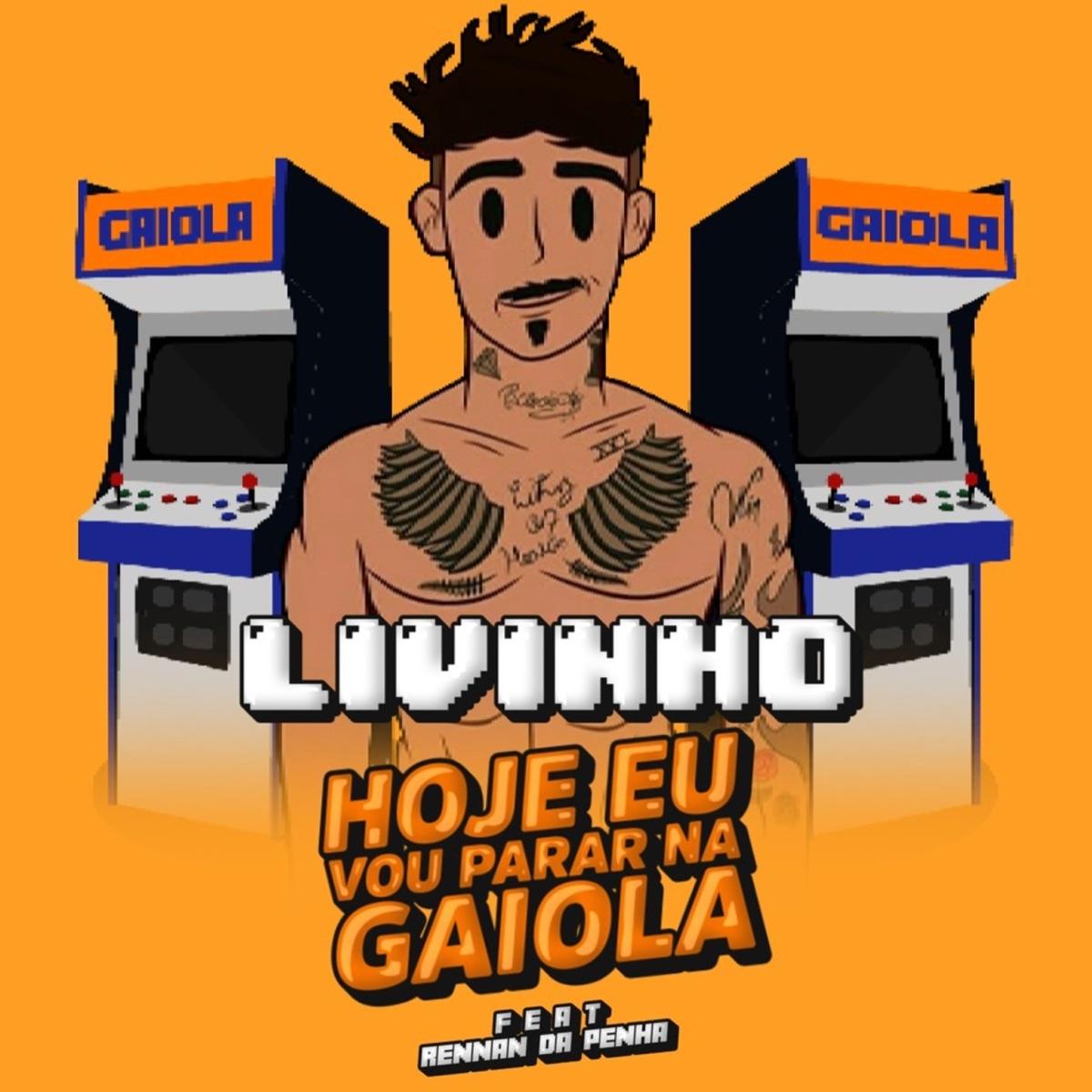 17. Hoje Eu Vou Parar Na Gaiola – MC Livinho part. Rennan da Penha: https://spoti.fi/2LmMepG - Crédito: Divulgação/33Giga/ND