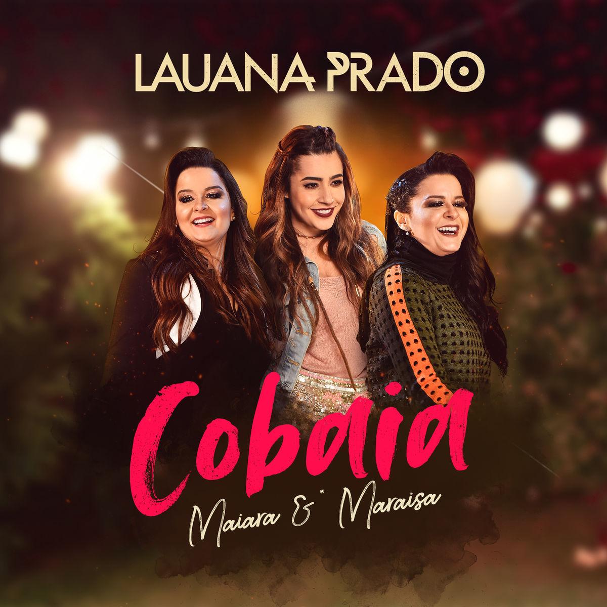 4. Cobaia – Lauana Prado part. Maiara e Maraisa: https://spoti.fi/2OPHuLs - Crédito: Divulgação/33Giga/ND