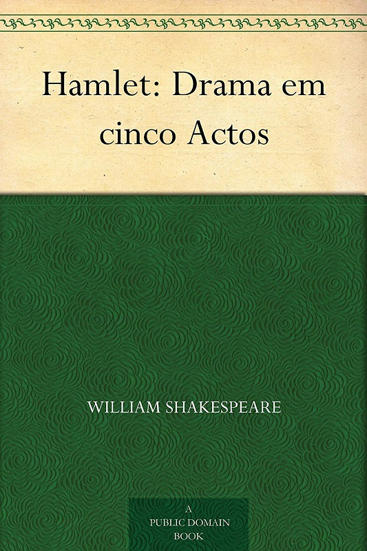 21. Hamlet: a Drama in Five Acts by William Shakespeare (https://amzn.to/2RGixCs) Credit: Non-33Giga/NA