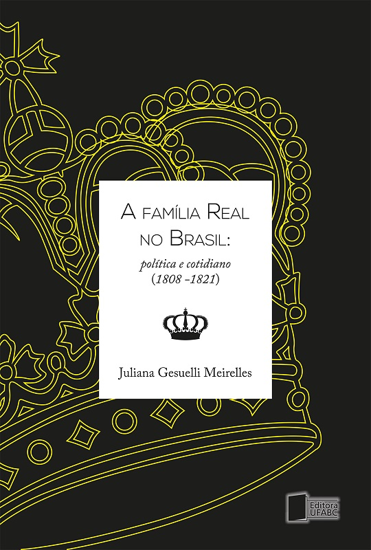 3. The Royal Family in Brazil: Politics and Everyday life (1808-1821) – Jane Gesuelli Meirelles (the https://amzn.to/2NQSJCx) Credit: Non-33Giga/NA