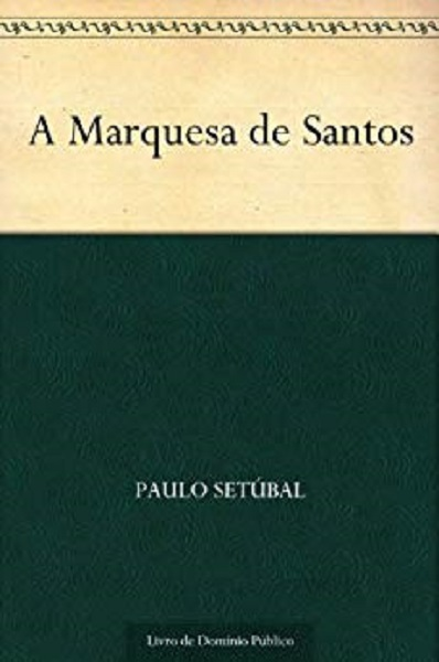 5. The Marquise of Santos, Paulo Setubal (https://amzn.to/2us6fp5) Credit: Non-33Giga/NA