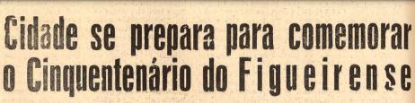 Expectativa na pacata Florianópolis para o cinquentenário do Figueirense – Foto: Jornal O Estado/Hemeroteca SC